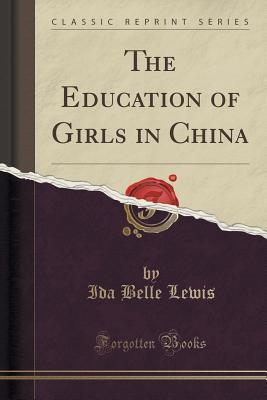The Education of Girls in China Ida Belle Lewis