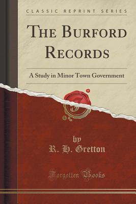 The Burford Records: A Study in Minor Town Government R H Gretton