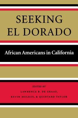 Seeking El Dorado: African Americans in California  by  Lawrence Brooks De Graaf
