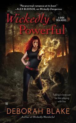 Wickedly Powerful: A Baba Yaga Novel  by  Deborah Blake