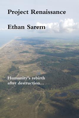 Project Renaissance  by  Ethan Sarem