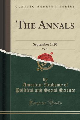 The Annals, Vol. 91: September 1920 American Academy of Political a Science