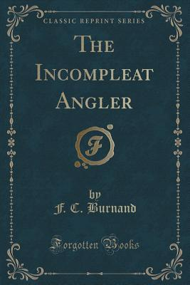 The Incompleat Angler  by  F C Burnand
