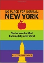 No Place for Normal: New York / Stories from the Most Exciting City in the World  by  Clifford Browder