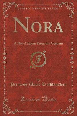 Nora: A Novel Taken from the German  by  Princess Marie Liechtenstein