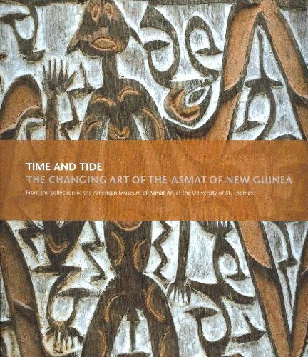 Time and Tide: The Changing Art of the Asmat of New Guinea Molly Hennen Huber
