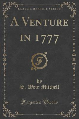 A Venture in 1777 S Weir Mitchell
