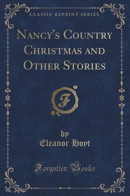 Nancys Country Christmas and Other Stories  by  Eleanor Hoyt