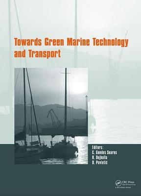 Towards Green Marine Technology and Transport  by  Carlos Guedes Soares