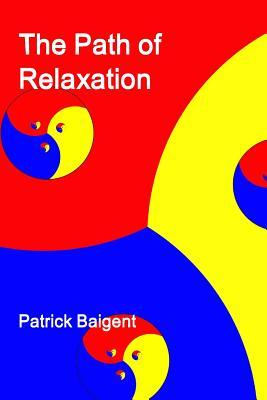 The Path of Relaxation Patrick Baigent