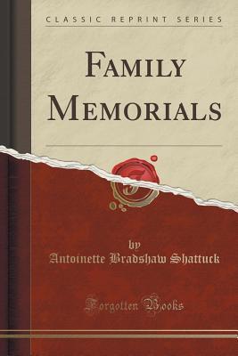 Family Memorials Antoinette Bradshaw Shattuck