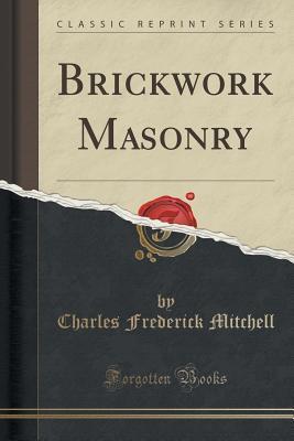 Brickwork Masonry Charles Frederick Mitchell