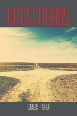 Crossroads Robert Fisher
