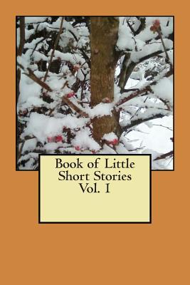 Book of Little Short Stories Vol. 1 Delores Arlene Cole