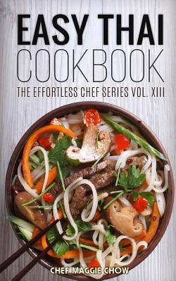 Easy Thai Cookbook Chef Maggie Chow