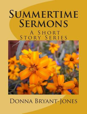 Summertime Sermons: Quick! Get the Message  by  Donna M Bryant-Jones