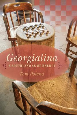 Georgialina: A Southland as We Knew It  by  Tom Poland
