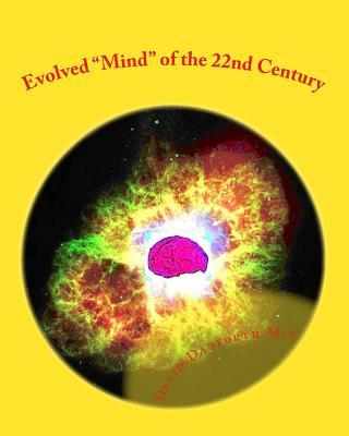 Evolved Mind of the 22nd Century David D. Danforth