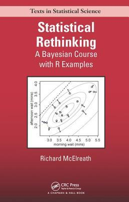 Statistical Rethinking: A Bayesian Course with Examples in R and Stan Richard McElreath