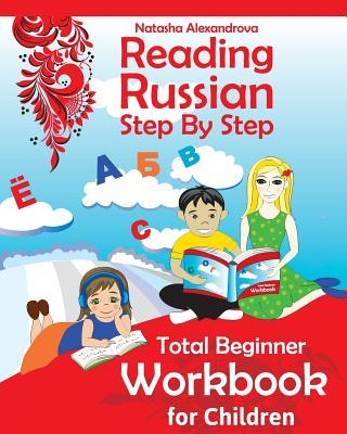Reading Russian Workbook for Children: Total Beginner  by  Natasha Alexandrova