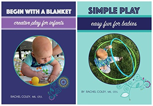 Baby Play: Developmental Fun From Birth to Beyond One (2 Book Set) Rachel Coley