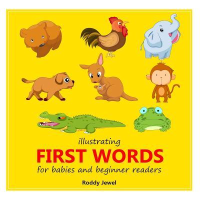 First Words for Babies and Beginner Readers: Childrens Books: Basic Concepts Roddy Jewel