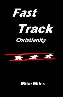 Fast Track Christianity MR Mike Miles