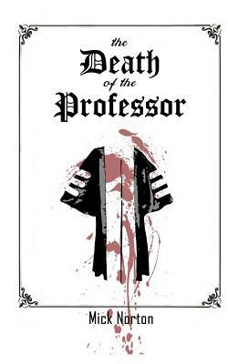 The Death of the Professor  by  Mick Norton
