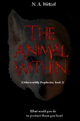 The Animal Within Natasha a Wetzel