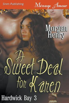 A Sweet Deal for Karen [Hardwick Bay 3]  by  Morgan Henry