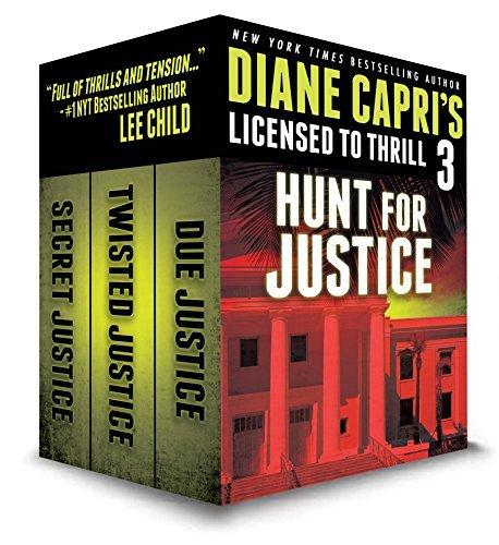 Licensed to Thrill 3: Hunt For Justice Series Thrillers Books 1-3 Diane Capri
