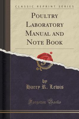 Poultry Laboratory Manual and Note Book  by  Harry R Lewis