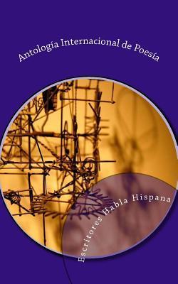 Antologia Internacional de Poesia  by  Escritores Habla Hispana