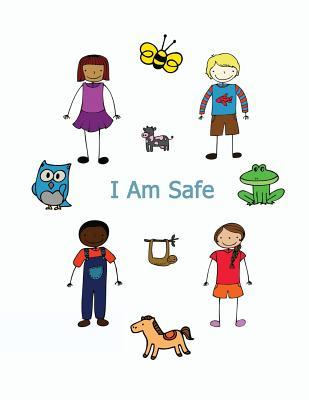 I Am Safe: Helping Children Know What to Do If...  by  Kimberly Rae