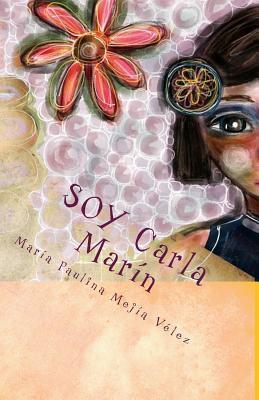 Soy Carla Marin  by  Maria Paulina Mejia