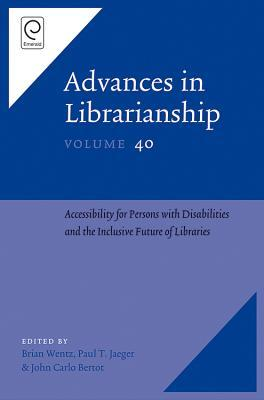 Accessibility for Persons with Disabilities and the Inclusive Future of Libraries Brian Wentz