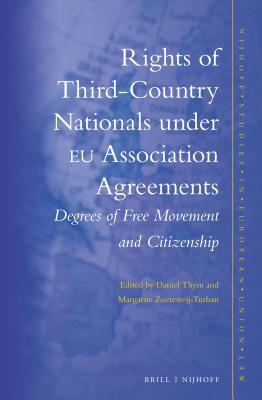 Rights of Third-Country Nationals Under Eu Association Agreements: Degrees of Free Movement and Citizenship  by  Daniel Thym