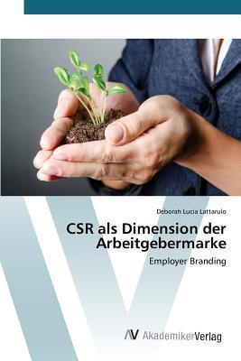 Csr ALS Dimension Der Arbeitgebermarke  by  Lattarulo Deborah Lucia