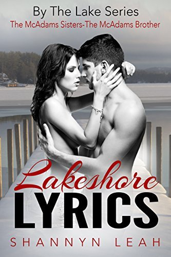 Lakeshore Lyrics: The McAdams Sisters (By The Lake Book 5)  by  Shannyn Leah