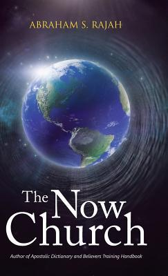 The Now Church  by  Abraham S Rajah