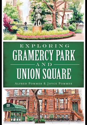 Exploring Gramercy Park and Union Square Alfred Pommer