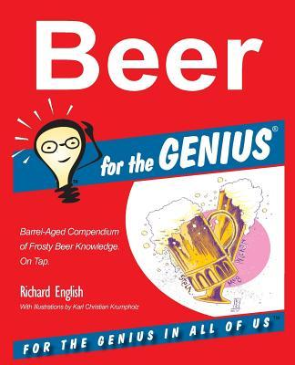 Beer for the Genius  by  Richard English
