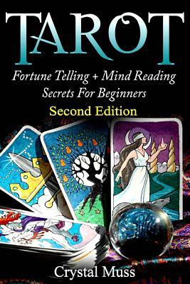 Tarot: Fortune Telling and Mind Reading Secrets  by  Crystal Muss