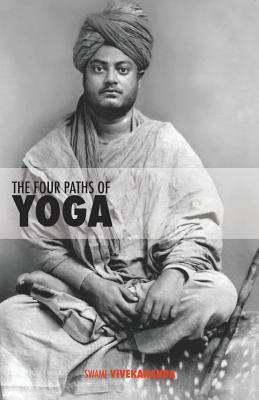 The Four Paths of Yoga Swami Vivekananda
