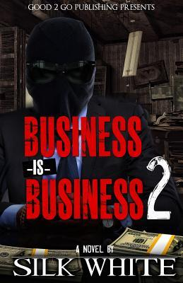 Business Is Business 2  by  Silk White