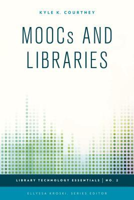 Moocs and Libraries Kyle K Courtney
