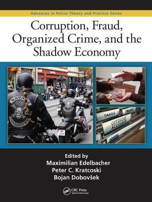 Corruption, Fraud, Organized Crime, and the Shadow Economy Maximilian Edelbacher