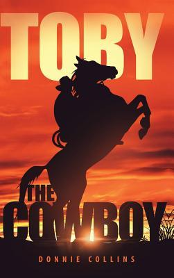 Toby the Cowboy  by  Donnie Collins