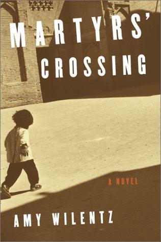 Martyrs Crossing Amy Wilentz
