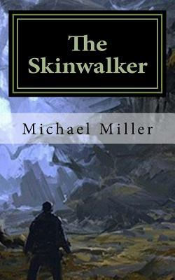The Skinwalker: Author of Time Folds MR Michael W Miller